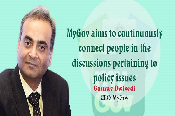 Gaurav Dwivedi, CEO, MyGov, DeitY, Government of India