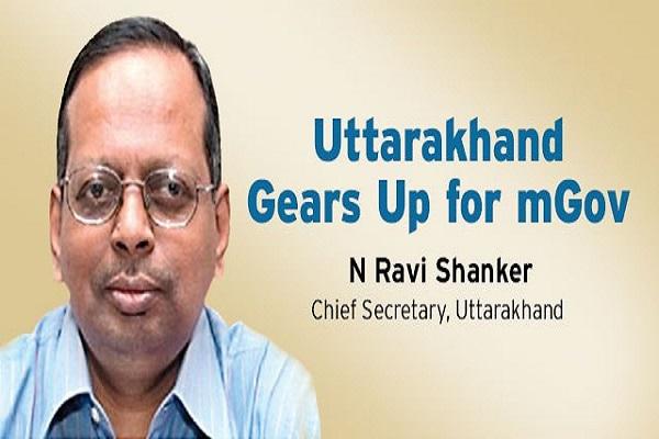 N Ravi Shanker, Chief Secretary State of Uttarakhand